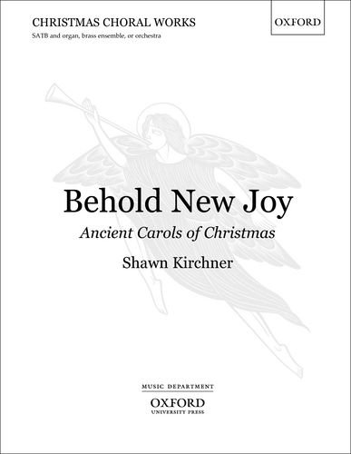 Behold New Joy: Ancient Carols of Christmas