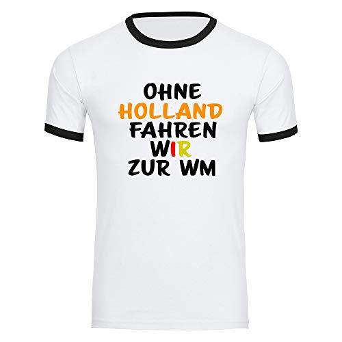 T-Shirt Deutschland OHNE Holland Fahren WIR ZUR WM Trikot Herren weiß Gr. S-2XL - Fanshirt Fanartikel Fanshop Fußball WM EM Germany, Größe:M