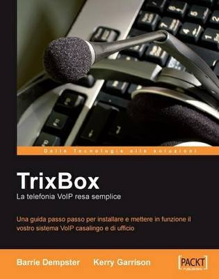 trixbox-la-telefonica-voip-resa-semplice-by-author-barrie-dempster-published-on-may-2007