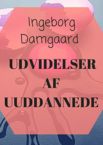 udvidelser af uuddannede (Danish Edition) por Ingeborg  Damgaard