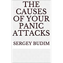 The Causes Of YOUR Panic Attacks (English Edition)