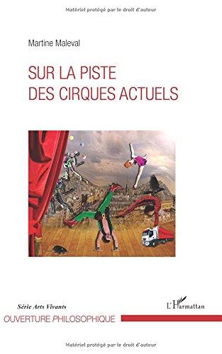 Sur la piste des cirques actuels par Martine Maleval