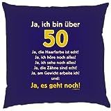 Kissen mit Innenkissen - Ja ich bin über 50! Ja die Haarfarbe ist echt... - zum 50. Geburtstag - 40 x 40 cm - in navy-blau