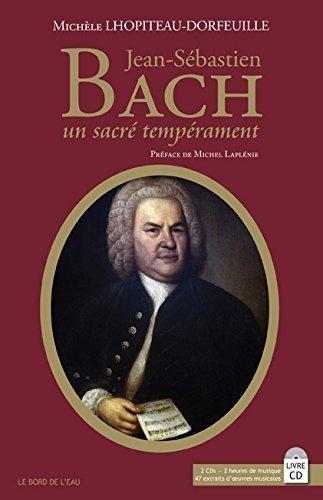 Jean-Sébastien Bach : Un sacré tempérament (CD audio inclus) de Michèle Lhopiteau-Dorfeuille (12 septembre 2014) Broché