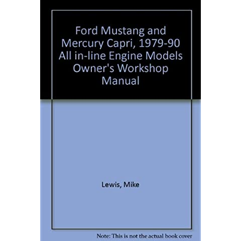 Ford Mustang and Mercury Capri, 1979-90 All in-line Engine Models Owner