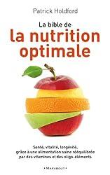 La bible de la nutrition optimale (Essai)