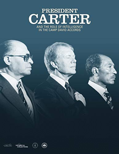 President Carter and the Role of Intelligence in the Camp David Accords