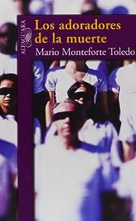 Adoradores de la muerte par Mario Monteforte