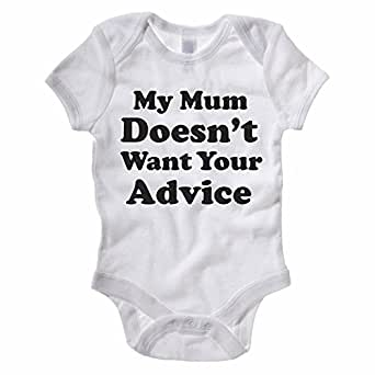 183cffe827d71 MY MUM DOESN'T WANT YOUR ADVISE - Novelty / Humorous Themed Baby Grow /