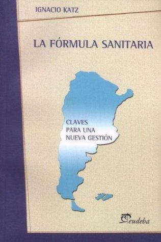 Descargar Libro La Formula Sanitaria de Ignacio Katz