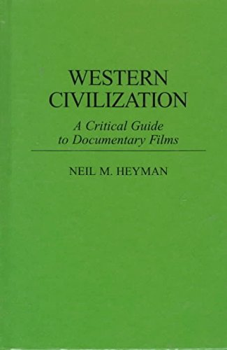 [Western Civilization: A Critical Guide to Documentary Films] (By: Neil M. Heyman) [published: January, 1996]