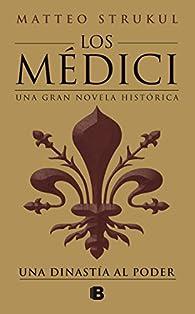 Los Médici. Una dinastía al poder par Matteo Strukul