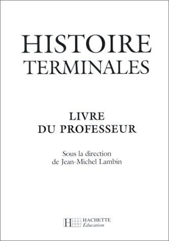 Histoire, terminale. Livre du professeur, édition 1998