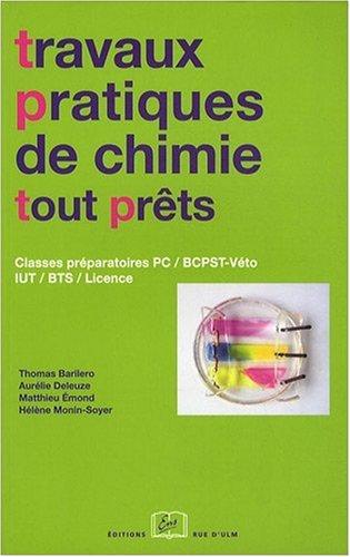 Travaux pratiques de chimie tout prts : Classes prparatoires PC / BCPST-Vto IUT / BTS / Licence