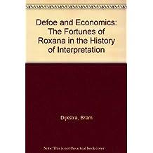 Defoe and Economics: The Fortunes of Roxana in the History of Interpretation