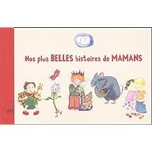Nos plus belles histoires de mamans