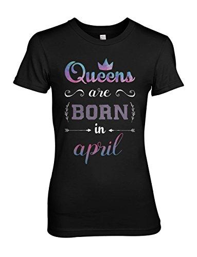 Queens Are Born In April Birthday Gift Anniversary Present Damen T-Shirt Schwarz