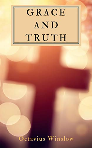 Grace And Truth (English Edition)