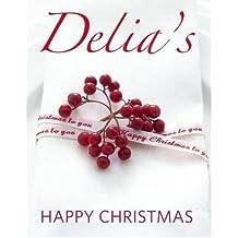 (Delia's Happy Christmas) By Delia Smith (Author) Hardcover on (Oct , 2009)