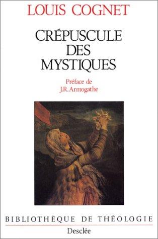 Crépuscule des mystiques par  Louis Cognet