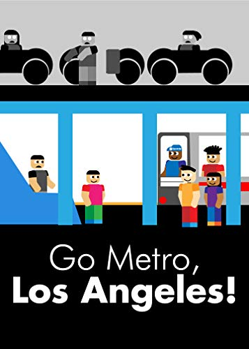 Go Metro, Los Angeles!: A Case Study and Introduction to Transit by Huzail Hassan (English Edition)