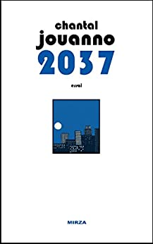 2037, la société des possibles par [Jouanno, Chantal]