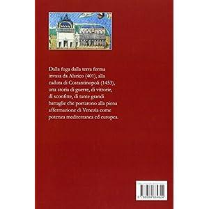 Sotto la bandiera del Leone. Venezia e le sue conquiste nel medioevo dalle origini alla caduta di Costantinopoli 1453