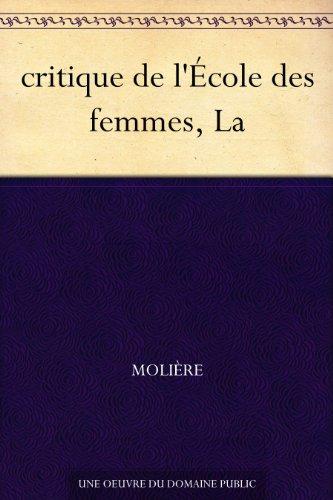 critique de l'École des femmes, La par Molière