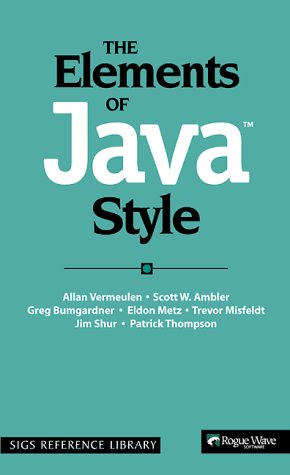 The Elements of Java(TM) Style (SIGS Reference Library) by Vermeulen, Allan, Ambler, Scott W., Bumgardner, Greg, Metz, (2000) Paperback