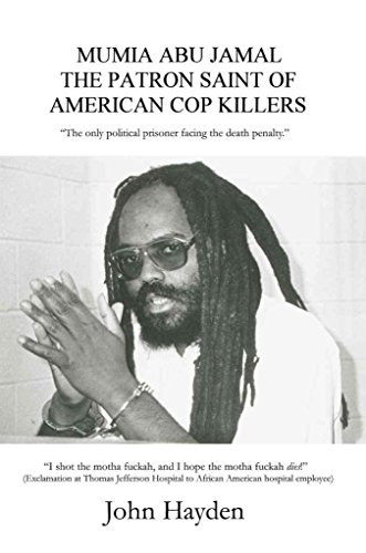 [Mumia Abu Jamal: The Patron Saint of American Cop Killers] (By: John Hayden) [published: August, 2006]
