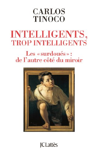 Intelligents, trop intelligents (Essais et documents)