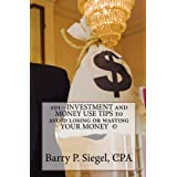 101--INVESTMENT and MONEY USE TIPS TO AVOID LOSING or WASTING YOUR MONEY © (English Edition)