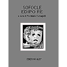 Sofocle  Edipo Re: A cura di Pio Mario Fumagalli