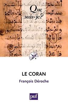 Le Coran: « Que sais-je ? » n° 1245 par [Déroche, François]
