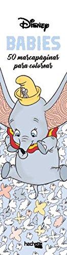 Marcapáginas para colorear Disney Babies (Hachette Heroes - Disney - Colorear) por Varios autores
