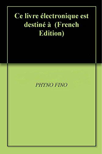 Ce Livre Electronique Est Destine A French Edition Ebook