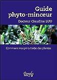 Guide phyto-minceur - Comment maigrir à l'aide des plantes
