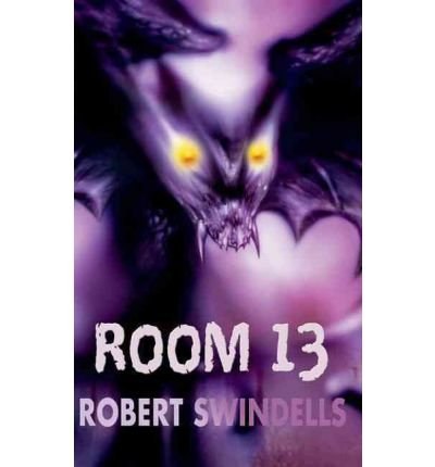 [( Room 13 * * )] [by: Robert Swindells] [Feb-2009]