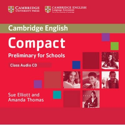 [(Compact Preliminary for Schools Class Audio CD)] [ By (author) Sue Elliott, By (author) Amanda Thomas ] [June, 2013]