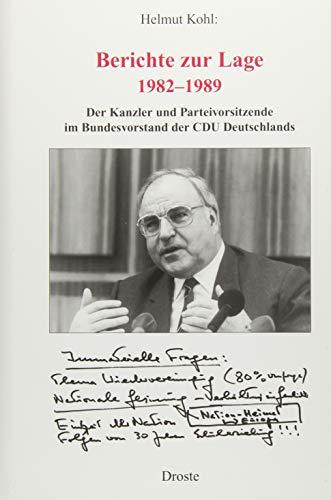 Berichte zur Lage 1982-1989: Der Kanzler und Parteivorsitzende im Bundesvorstand der CDU Deutschlands (Forschungen und Quellen zur Zeitgeschichte)