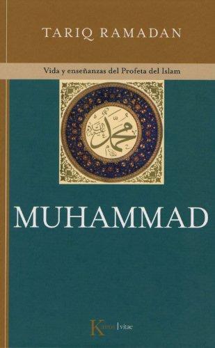 Muhammad: Vida y enseñanzas del Profeta del Islam (Kairós vitae)