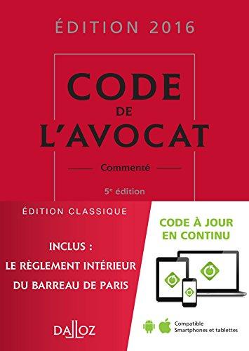 Code de l'avocat 2016, commenté - 5e éd.