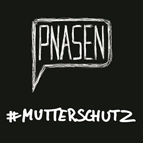 #Mutterschutz [Explicit]