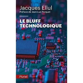 Le bluff technologique: Préface de Jean-Luc Porquet