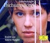 Dschungelkind: Gelesen von Sabine Kuegler - Sabine Kuegler