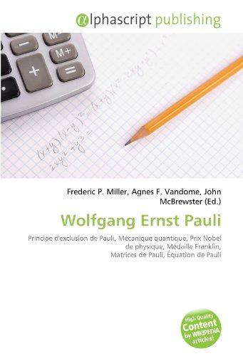Wolfgang Ernst Pauli: Principe d'exclusion de Pauli, Mécanique quantique, Prix Nobel de physique, Médaille Franklin, Matrices de Pauli, Équation de Pauli