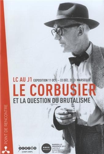 Le Corbusier et la question du brutalism...