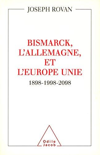 Bismarck, l'Allemagne et l'Europe unie: 1898-1998-2098