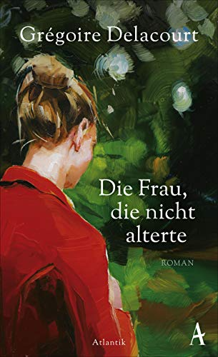 Buchseite und Rezensionen zu 'Die Frau, die nicht alterte: Roman' von Grégoire Delacourt