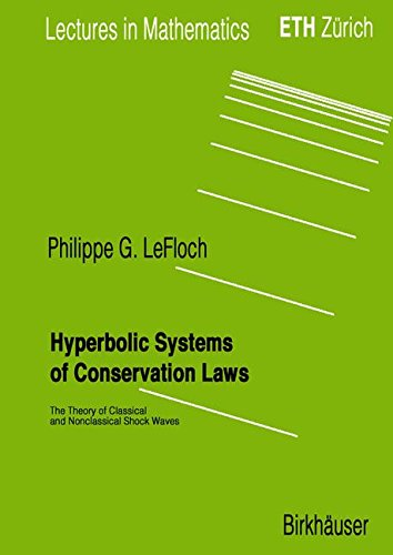 hyperbolic-systems-of-conservation-laws-the-theory-of-classical-and-nonclassical-shock-waves